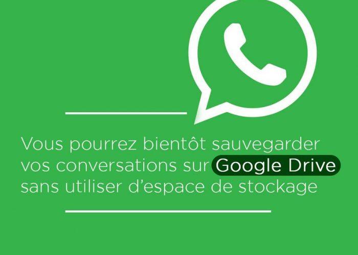 WhatsApp : vous pourrez bientôt sauvegarder vos conversations sur Google Drive sans utiliser d'espace de stockage