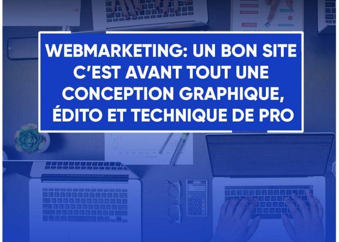 Webmarketing: un bon site internet, c'est avant tout  une conception graphique, édito et technique de Pro