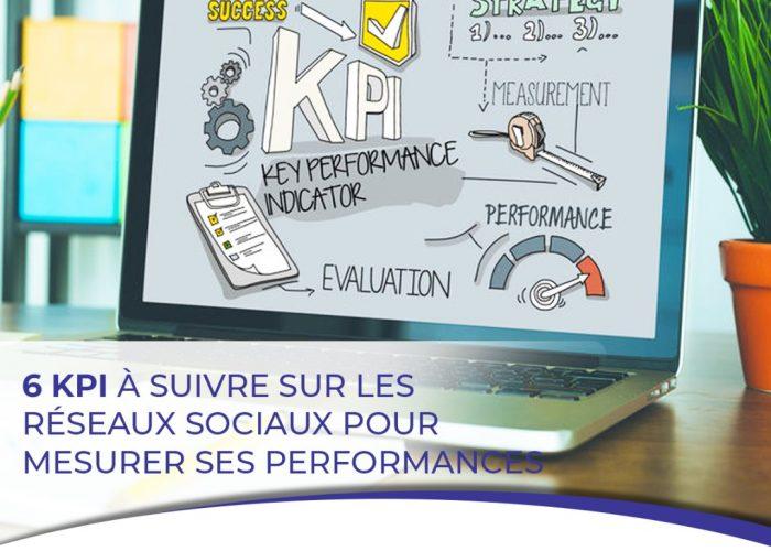 6 KPI À SUIVRE SUR LES RÉSEAUX SOCIAUX POUR MESURER SES PERFORMANCES