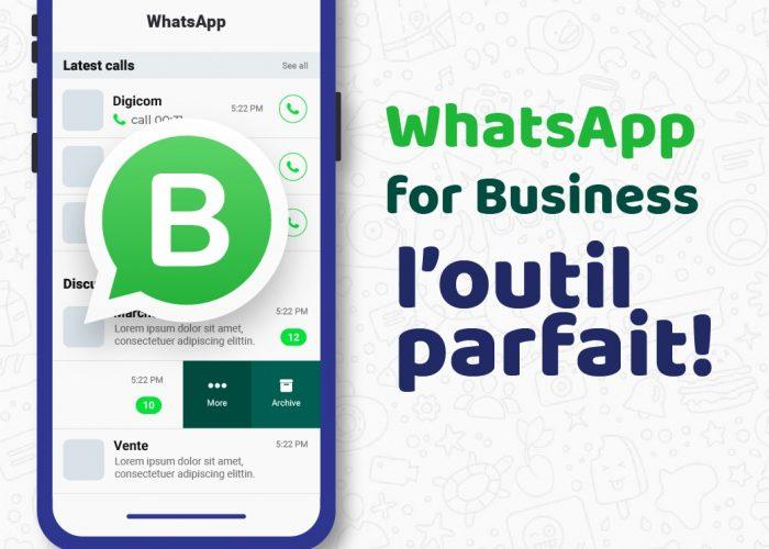 Whatsapp Business, l'outil parfait !