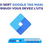 À quoi sert Google Tag Manager et pourquoi vous devez l'utiliser ?