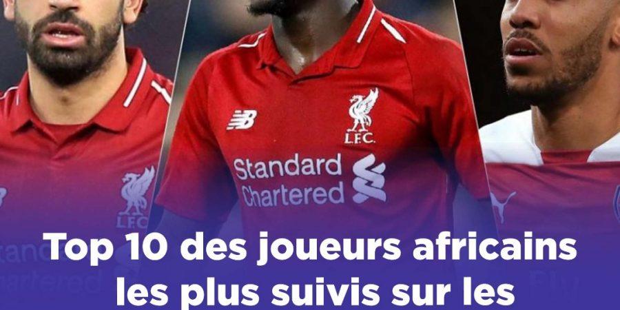 Top 10  des footballeurs africains les plus influents sur les réseaux sociaux : Un seul sénégalais dans le TOP 10
